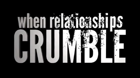 When Relationships Crumble