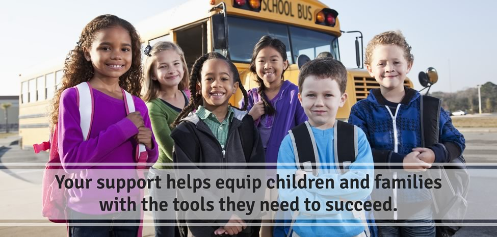 Your support helps equip children and families with the tools they need to succeed.